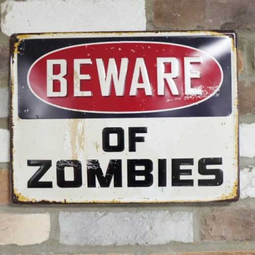 Beware of Zombies Sign