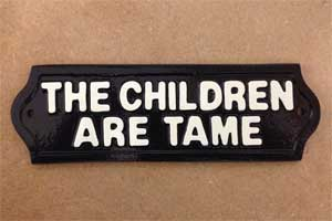 Cast Metal Plaque - THE CHILDREN ARE TAME