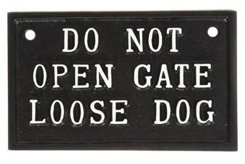 DO NOT OPEN GATE LOOSE DOG