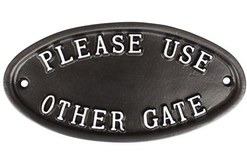 LARGE PLEASE USE OTHER GATE SIGN