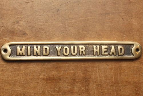 MIND YOUR HEAD SIGN - BRASS