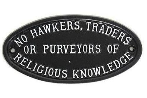 NO HAWKERS, TRADERS OR PURVEYORS SIGN