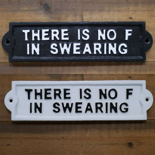 There is no F in Swearing Sign - Cast Iron