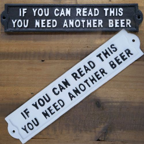 You need another beer sign - Cast Iron